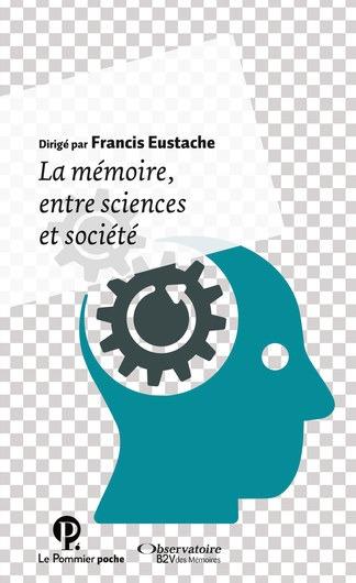 la mémoire entre sciences et société
